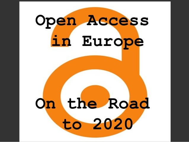 Open Access in EuropeOn the Road   to 2020