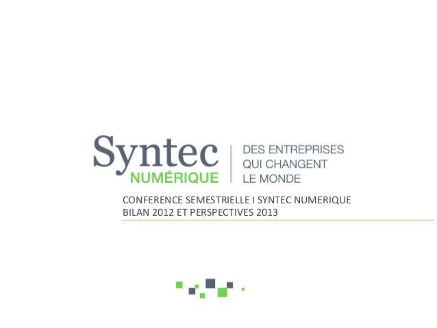 CONFERENCE SEMESTRIELLE I SYNTEC NUMERIQUEBILAN 2012 ET PERSPECTIVES 2013