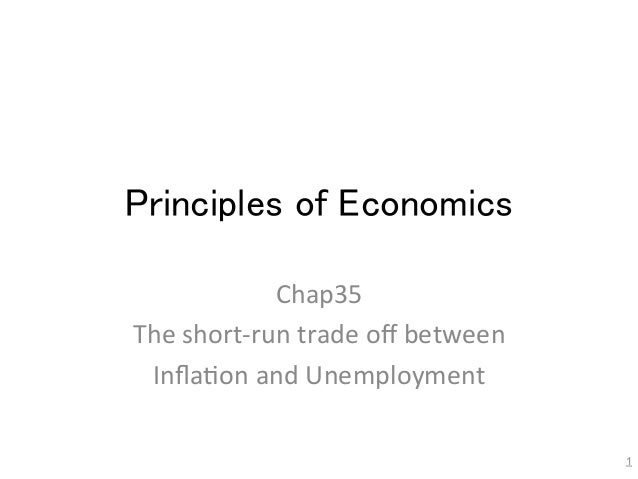 Principles of Economics Chap35   The  short-‐run  trade  off  between   Infla7on  and  Unemployment 1