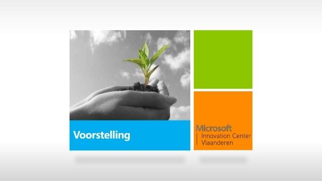 MIC Vlaanderen?Microsoft Innovation Center Vlaanderen VZW heeft als doelinnovatie en ondernemerschap op basis van informat...