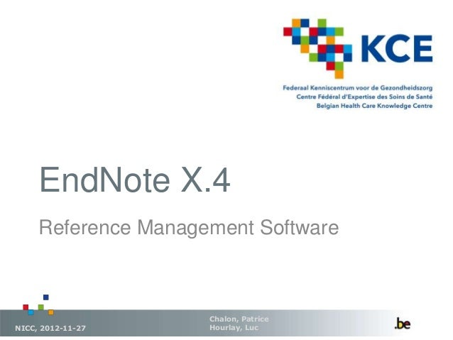 EndNote X.4 Chalon, Patrice Hourlay, LucNICC, 2012-11-27 Reference Management Software