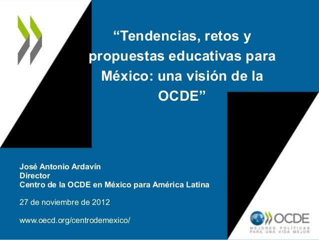 """""""Tendencias, retos y                 propuestas educativas para                   México: una visión de la                ..."""