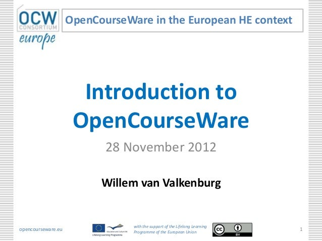 OpenCourseWare in the European HE context                      Introduction to                     OpenCourseWare         ...