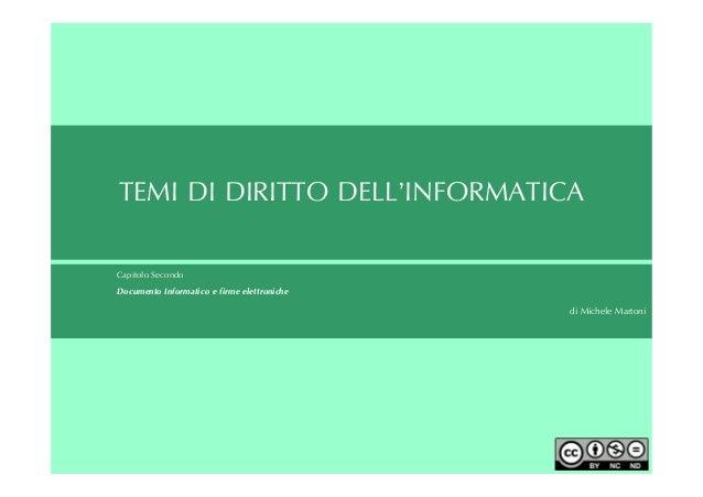 TEMI DI DIRITTO DELL'INFORMATICACapitolo SecondoDocumento Informatico e firme elettroniche                                ...