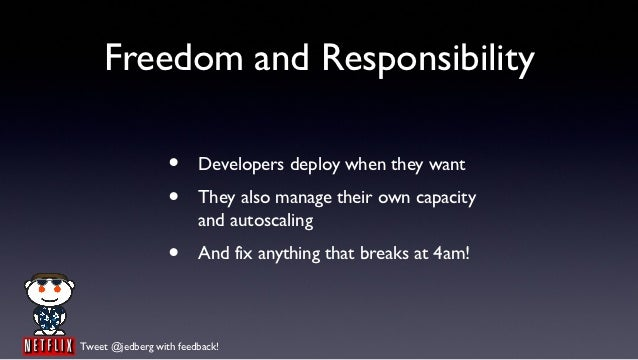 Freedom and Responsibility                  •     Developers deploy when they want                  •     They also manage...