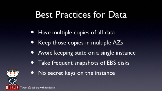 Best Practices for Data        •     Have multiple copies of all data        •     Keep those copies in multiple AZs      ...