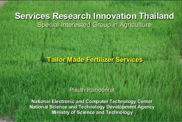 Services Research Innovation Thailand      Special Interested Group in Agriculture          Tailor Made Fertilizer Service...