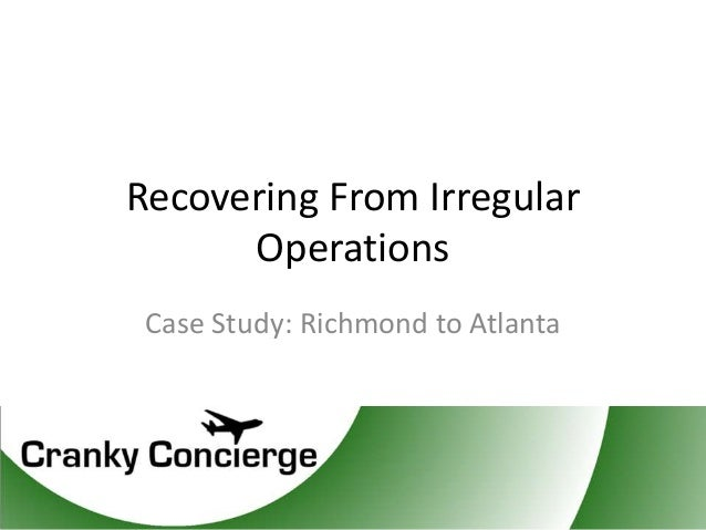 Recovering From Irregular      Operations Case Study: Richmond to Atlanta