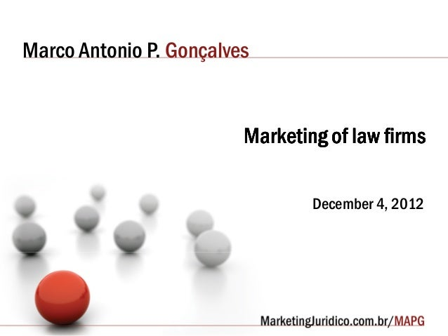 Marco Antonio P. Gonçalves                         Marketing of law firms                                 December 4, 2012