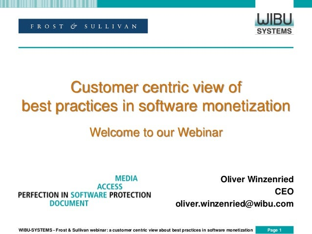 Page 1WIBU-SYSTEMS - Frost & Sullivan webinar: a customer centric view about best practices in software monetization Olive...