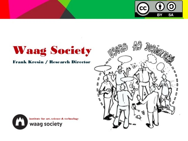 Waag SocietyFrank Kresin / Research Director      institute for art, science & technology