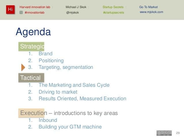 Harvard innovation lab :   Michael J Skok :   Startup Secrets :   Go To MarketHi                                          ...