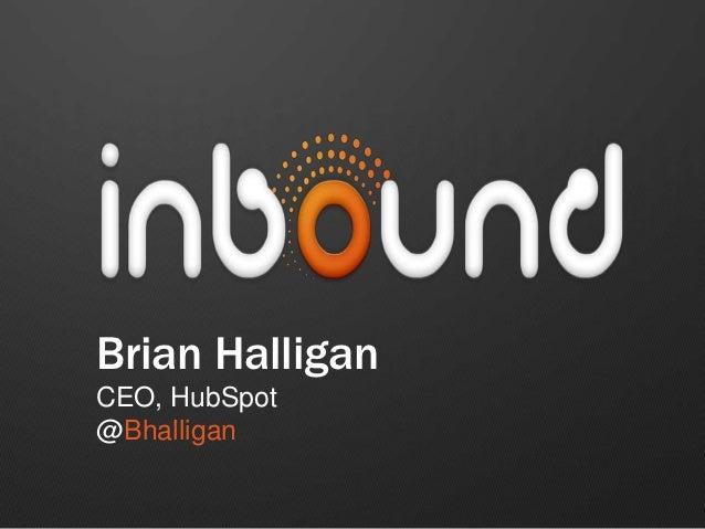 Brian HalliganCEO, HubSpot@Bhalligan