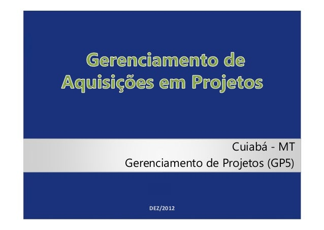 Cuiabá - MTGerenciamento de Projetos (GP5)    DEZ/2012