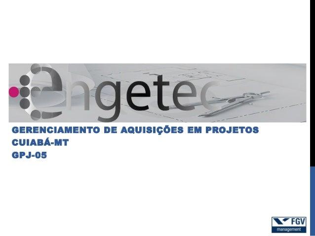 GERENCIAMENTO DE AQUISIÇÕES EM PROJETOSCUIABÁ-MTGPJ-05