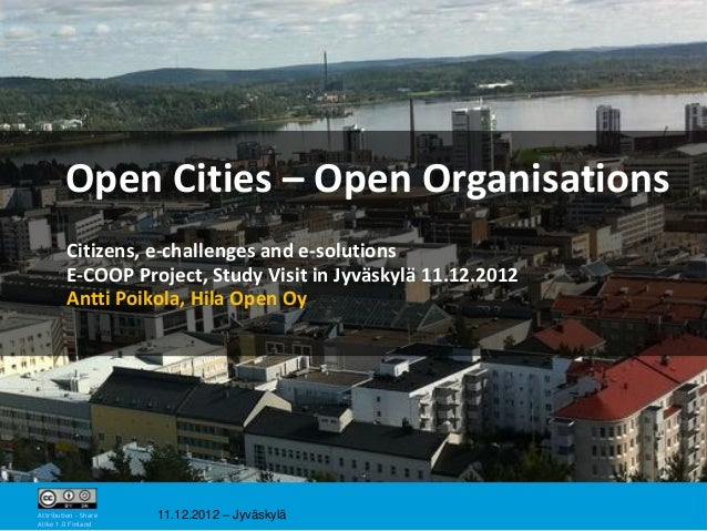 Open Cities – Open Organisations         Citizens, e-challenges and e-solutions         E-COOP Project, Study Visit in Jyv...