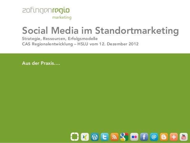 Social Media im Standortmarketing       Strategie, Ressourcen, Erfolgsmodelle       CAS Regionalentwicklung – HSLU vom 12....