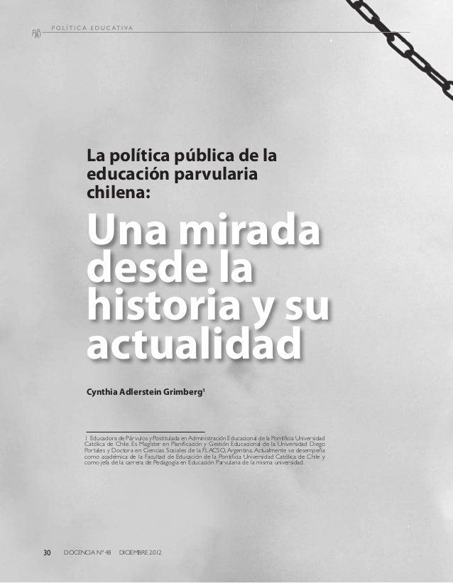 DOCENCIA Nº 48 DICIEMBRE 201230 La política pública de la educación parvularia chilena: Cynthia Adlerstein Grimberg1 1 Ed...