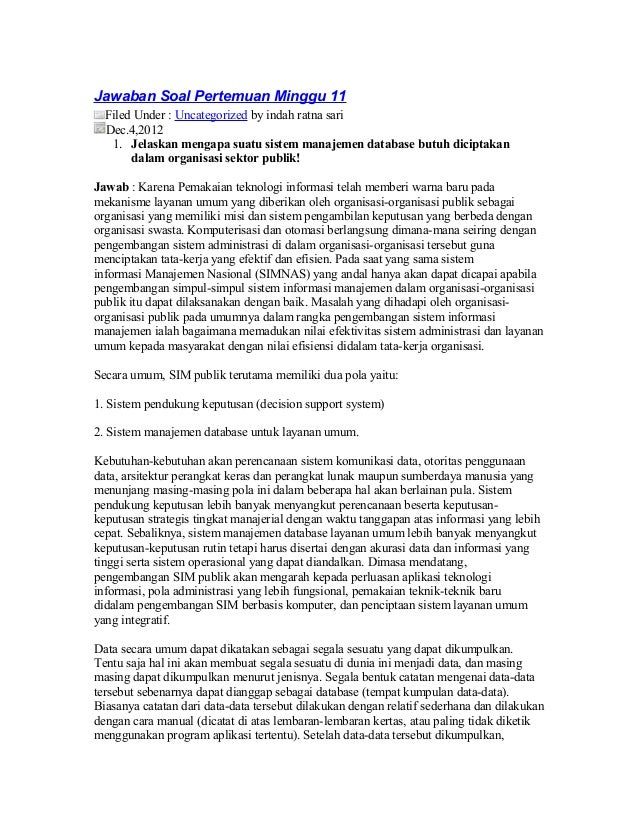 Jawaban Soal Pertemuan Minggu 11  Filed Under : Uncategorized by indah ratna sari  Dec.4,2012   1. Jelaskan mengapa suatu ...