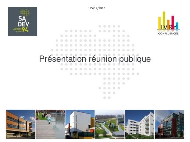 15/12/2012                    Présentation réunion publiqueTITRE DU DOCUMENT                                   NUMERO DE P...
