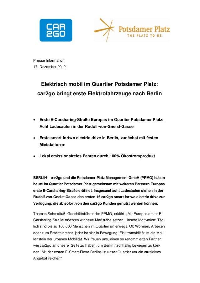 Presse Information17. Dezember 2012     Elektrisch mobil im Quartier Potsdamer Platz:    car2go bringt erste Elektrofahrze...