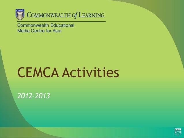 Commonwealth EducationalMedia Centre for AsiaCEMCA Activities2012-2013