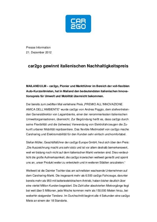 Presse Information21. Dezember 2012 car2go gewinnt italienischen NachhaltigkeitspreisMAILAND/ULM – car2go, Pionier und Mar...