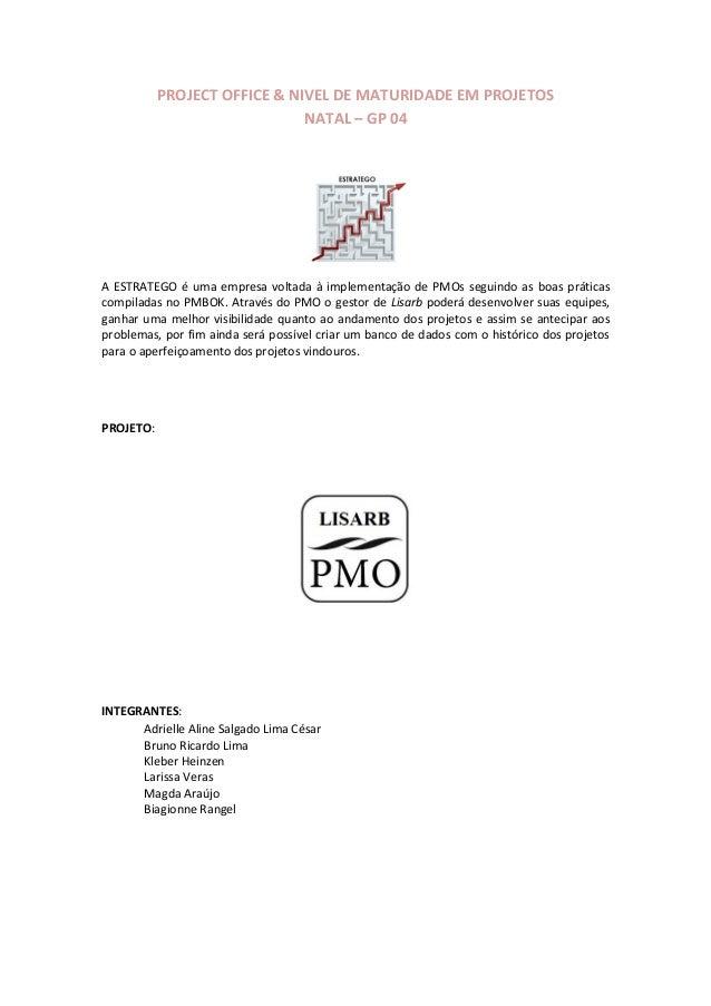 PROJECT OFFICE & NIVEL DE MATURIDADE EM PROJETOS                              NATAL – GP 04A ESTRATEGO é uma empresa volta...