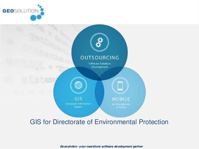 GIS for Directorate of Environmental Protection          Geosolution - your nearshore software development partner