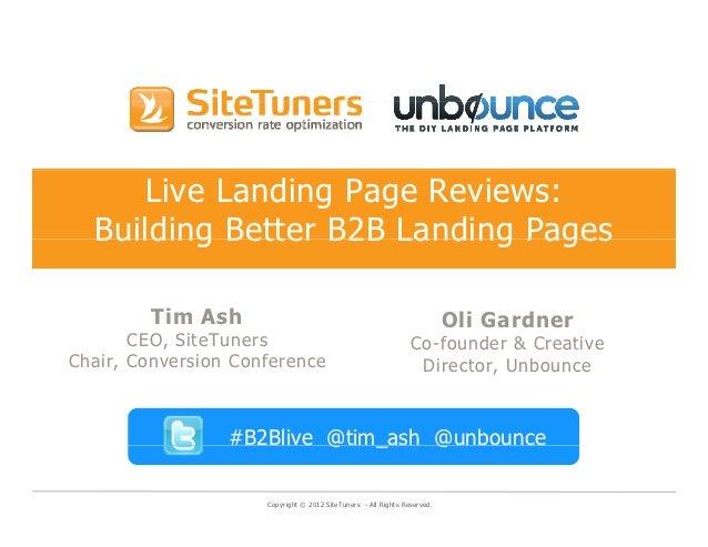 Live Landing Page Reviews:  Building Better B2B Landing Pages         Tim Ash          i    h                             ...