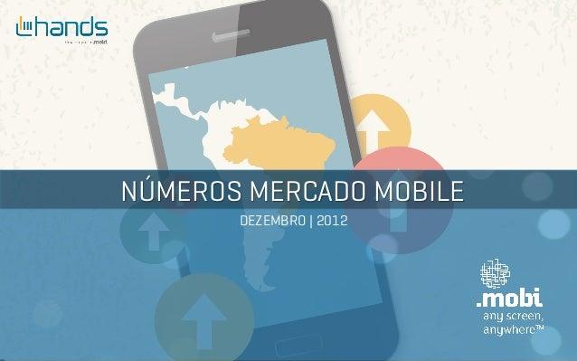 DEZEMBRO | 2012NÚMEROS MERCADO MOBILE