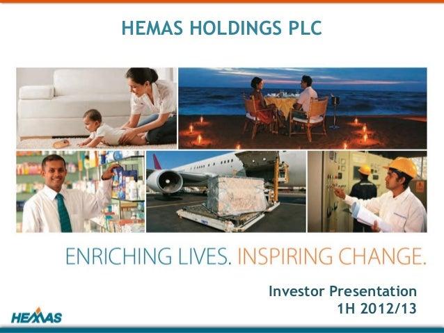 HEMAS HOLDINGS PLC             Investor Presentation                       1H 2012/13