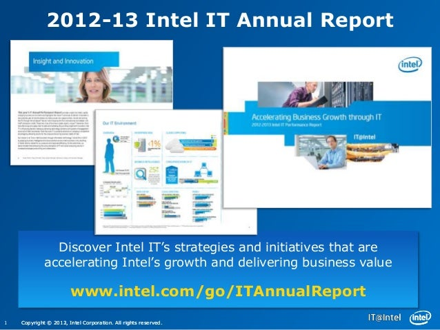 2012-13 Intel IT Annual Report               Discover Intel IT's strategies and initiatives that are             accelerat...