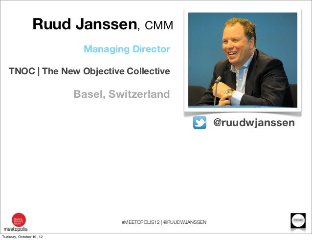 Ruud Janssen, CMM                           Managing Director   TNOC | The New Objective Collective                       ...