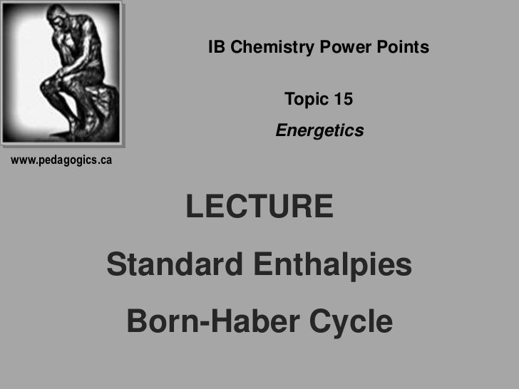IB Chemistry Power Points                                Topic 15                               Energeticswww.pedagogics.c...