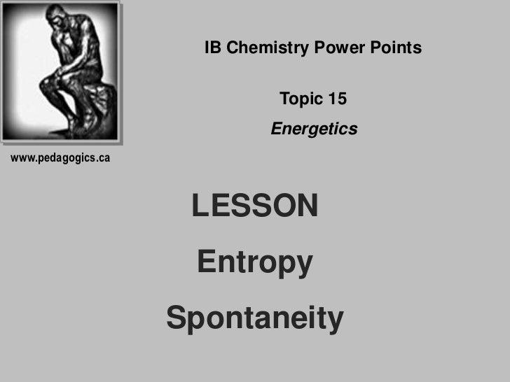 IB Chemistry Power Points                              Topic 15                             Energeticswww.pedagogics.ca   ...