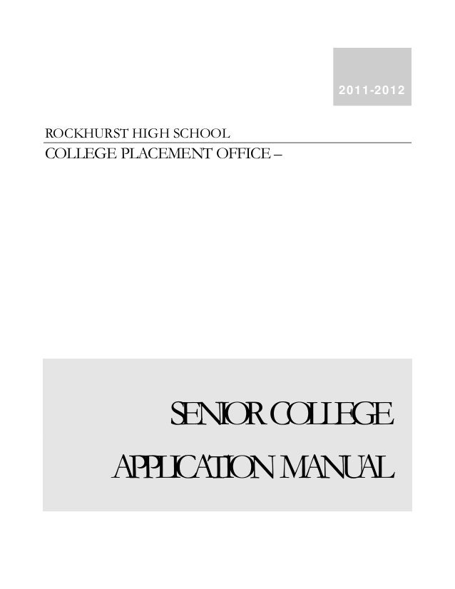 ROCKHURST HIGH SCHOOLCOLLEGE PLACEMENT OFFICE –SENIORCOLLEGEAPPLICATIONMANUAL2011-2012