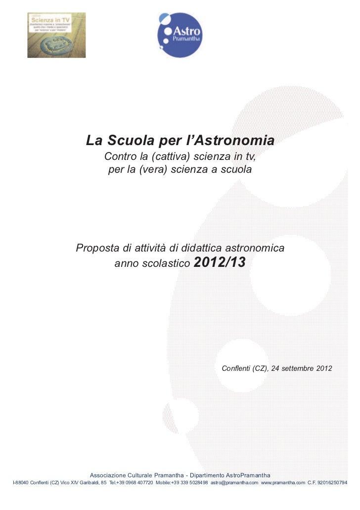 La Scuola per l'Astronomia                                      Contro la (cattiva) scienza in tv,                        ...