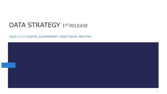 DATA STRATEGY 1ST RELEASE 2020-12-21 DIGITAL GOVERNMENT MINISTERIAL MEETING 1