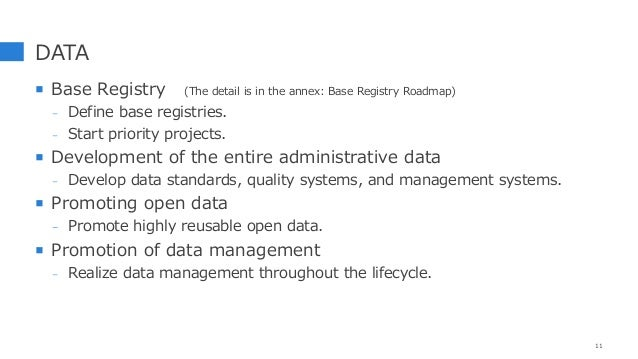 DATA  Base Registry (The detail is in the annex: Base Registry Roadmap) - Define base registries. - Start priority projec...