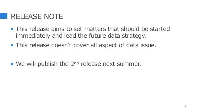 RELEASE NOTE  This release aims to set matters that should be started immediately and lead the future data strategy.  Th...
