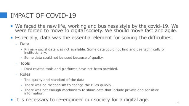 IMPACT OF COVID-19  We faced the new life, working and business style by the covid-19. We were forced to move to digital ...