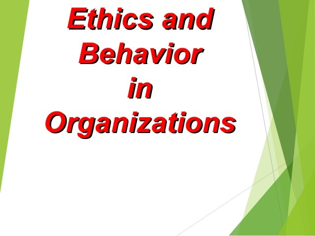 Ethics and Behavior in Organizations .