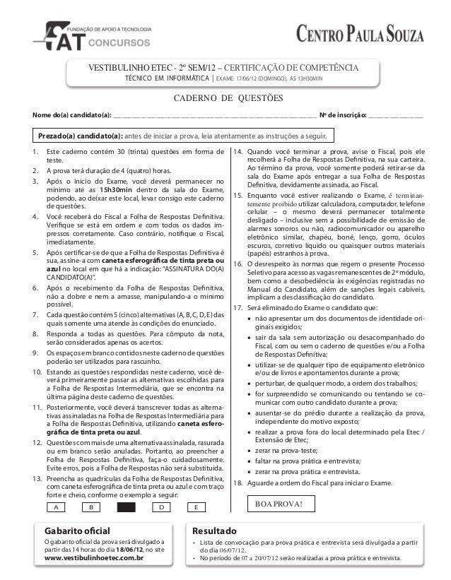 VESTIBULINHO ETEC - 2º SEM/12 – CERTIFICAÇÃO DE COMPETÊNCIA TÉCNICO EM INFORMÁTICA | EXAME: 17/06/12 (DOMINGO), ÀS 13H30MI...