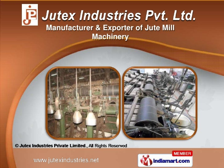 Manufacturer & Exporter of Jute Mill            Machinery