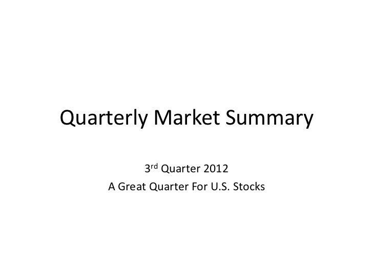 Quarterly Market Summary           3rd Quarter 2012    A Great Quarter For U.S. Stocks