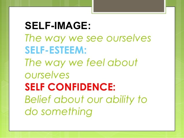 Self Image. A positive and Negative Outlook