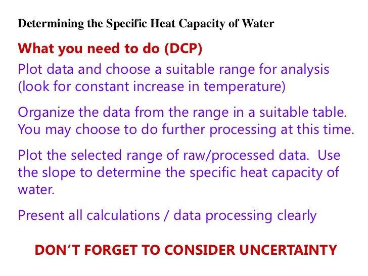 specific heat capacity of water dcp The specific heat capacity of water is 4200 , meaning that it takes 4200 of energy to heat up 1 of water by 1 the specific heat capacity of a substance is denoted.