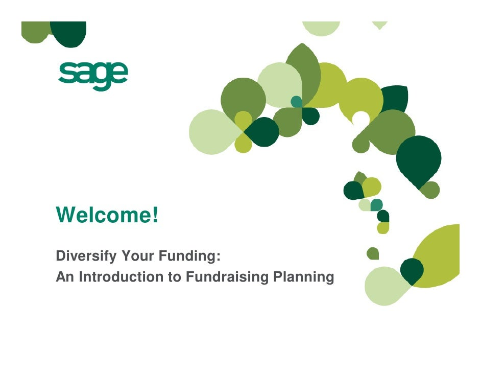 Welcome!Diversify Your Funding:An Introduction to Fundraising Planning
