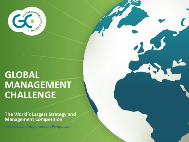 GLOBALMANAGEMENTCHALLENGEThe World's Largest Strategy andManagement Competitionwww.usamanagementchallenge.com